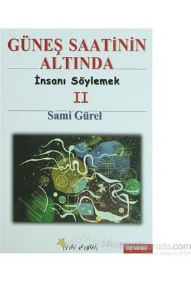 Güneş Saatinin Altında İnsanı Söylemek 2-Sami Gürel