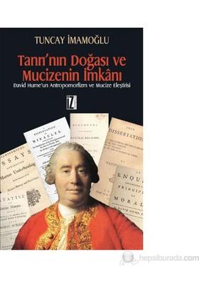 Tanrı'Nın Doğası Ve Mucizenin İmkanı David Hume'Un Antropomorfizm Ve Mucize Eleştirisi (Tanrı'Nın-Tuncay İmamoğlu
