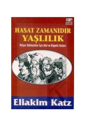 Hasat Zamanıdır Yaşlılık-Eliakim Katz