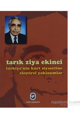 Türkiye'Nin Kürt Siyasetine Eleştirel Yaklaşımlar-Tarık Ziya Ekinci