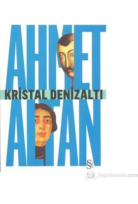 Kristal Denizaltı-Ahmet Altan