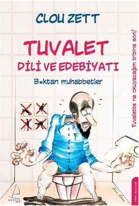 Tuvalet Dili Ve Edebiyatı - (Boktan Muhabbetler)-Clou Zett