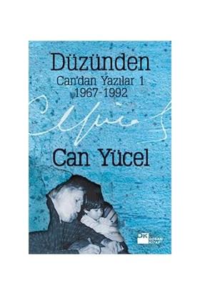 Düzünden - Can'Dan Yazılar 1 / 1967 / 1992-Can Yücel