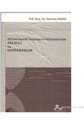Ahmet Hamdi Tanpınar'ın Hikayelerinde Anlatıcı ve Kahramanlar