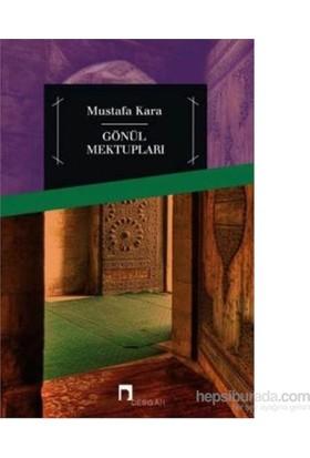 Gönül Mektupları-Mustafa Kara