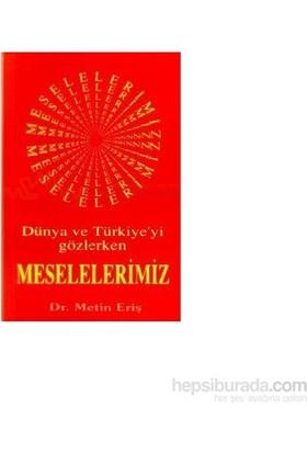 Dünya Ve Türkiye''yi Gözlerken Meselelerimiz