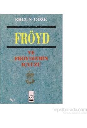 Fröyd Ve Fröydizmin İçyüzü-Ergun Göze