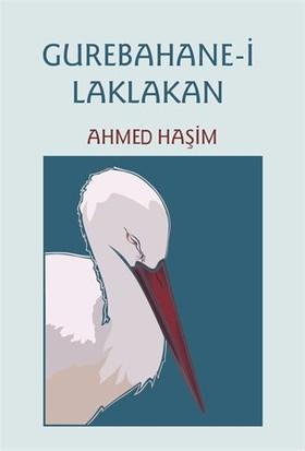 Gurebahane-İ Laklakan (Osmanlı Türkçesi Aslı İle Birlikte)-Ahmed Haşim