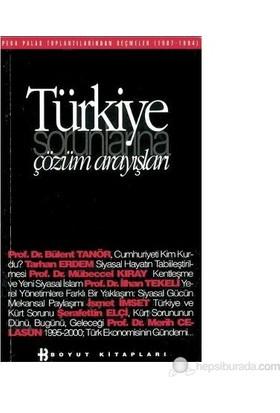 Türkiye Sorunlarına Çözüm Arayışları Pera Palas Toplantılarından Seçmeler (1987-1994)-Mehmet Kabasakal