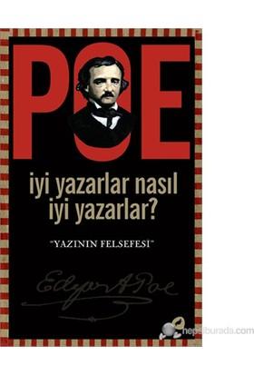 İyi Yazarlar Neden İyi Yazarlar? - Edgar Allan Poe