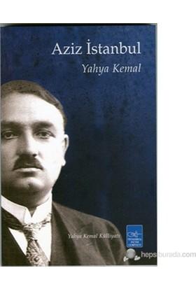 Azîz İstanbul - Yahya Kemal Beyatlı