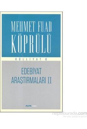 Edebiyat Araştırmaları 2 - Külliyat 6-Mehmed Fuad Köprülü