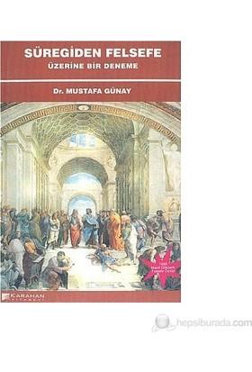 Süregiden Felsefe Üzerine Bir Deneme-Mustafa Günay