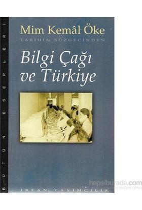 Bilgi Çağı Ve Türkiye-Mim Kemal Öke