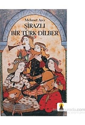 Şirazlı Bir Türk Dilber-Mehmet Aycı