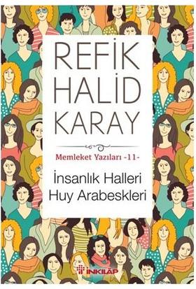 Memleket Yazıları 11: İnsanlık Halleri Huy Arabeskleri-Refik Halid Karay