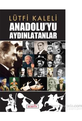 Anadolu'Yu Aydınlatanlar-Lütfi Kaleli