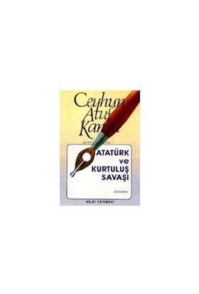 Atatürk Ve Kurtuluş Savaşı - Ceyhun Atuf Kansu