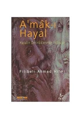 Amak-ı Hayal - Hayalin Derinliklerinde Yolculuk - Şehbenderzade Filibeli Ahmed Hilmi