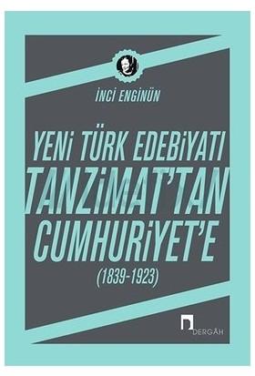 Yeni Türk Edebiyatı Tanzimattan Cumhuriyete-İnci Enginün