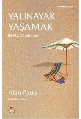 Yalınayak Yaşamak - (Bir Plaj Güzellemesi)-Alan Pauls