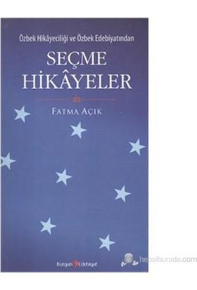 Özbek Hikayeciliği Ve Özbek Edebiyatından Seçme Hikayeler-Fatma Açık