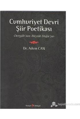 Cumhuriyet Devri Şiir Poetikası-Adem Can