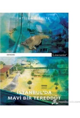 İstanbul'Da Mavi Bir Tereddüt-Atilla Birkiye