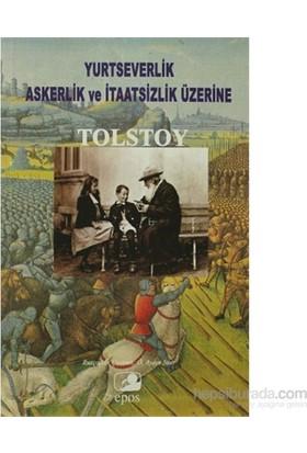 Yurtseverlik, Askerlik Ve İtaatsizlik Üzerine-Lev Nikolayeviç Tolstoy