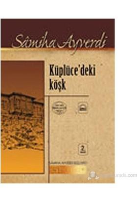 Küplüce'Deki Köşk-Samiha Ayverdi