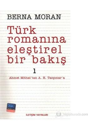 Türk Romanına Eleştirel Bakış 1-Berna Moran