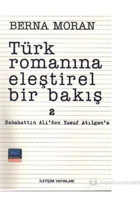 Türk Romanına Eleştirel Bakış 2-Berna Moran