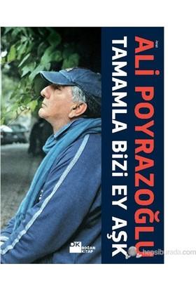 Tamamla Bizi Ey Aşk - Ali Poyrazoğlu