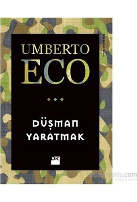 Düşman Yaratmak-Umberto Eco