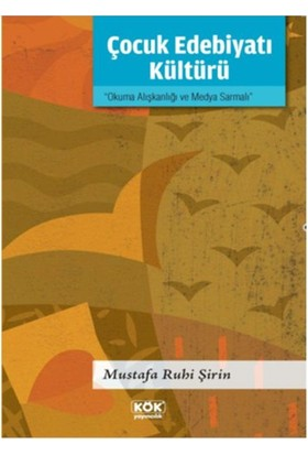 Çocuk Edebiyatı Kültürü-Mustafa Ruhi Şirin