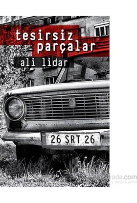 Tesirsiz Parçalar - Ali Lidar