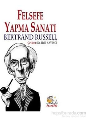 Felsefe Yapma Sanatı-Bertrand Russell