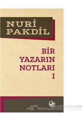 Bir Yazarın Notları 1-Nuri Pakdil