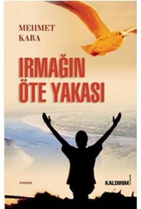 Irmağın Öte Yakası - Mehmet Kara