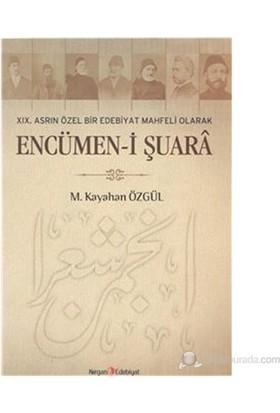 Encümen-i Şuara XIX. Asrın Özel Bir Edebiyat Mahfeli Olarak