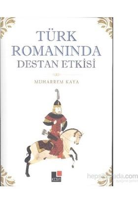 Türk Romanında Destan Etkisi-Muharrem Kaya