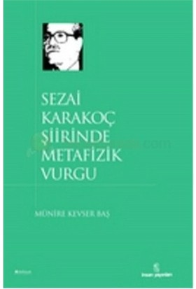 Sezai Karakoç Şiirinde Metafizik Vurgu-Münire Kevser Baş