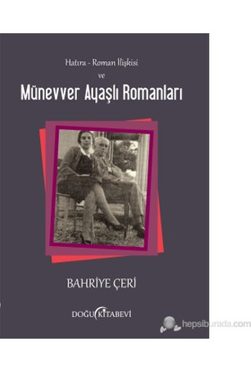 Hatıra - Roman İlişkisi Ve Münevver Ayaşlı Romanları-Bahriye Çeri