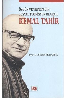 Özgün Ve Yetkin Bir Sosyal Teorisyen Olarak Kemal Tahir-Sezgin Kızılçelik