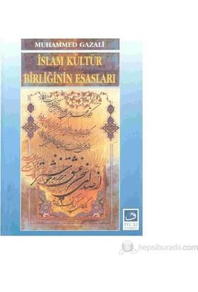 İslam Kültür Birliğinin Esasları-Muhammed Gazali
