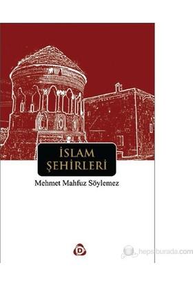 İslam Şehirleri-Mehmet Mahfuz Söylemez
