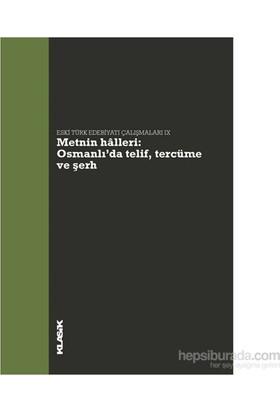 Metnin Hâlleri - Osmanlı'Da Telif, Tercüme Ve Şerh-Komisyon