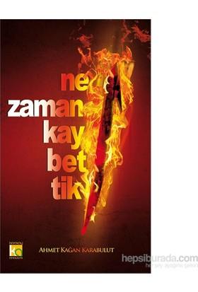 Ne Zaman Kaybettik-Ahmet Kağan Karabulut