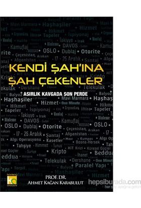 Kedndi Şah'Ina Şah Çekenler-Ahmet Kağan Karabulut