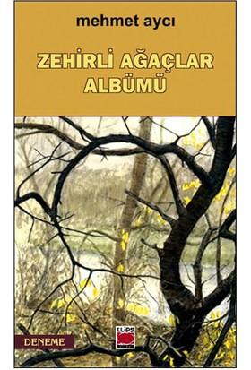 Zehirli Ağaçlar Albümü-Mehmet Aycı